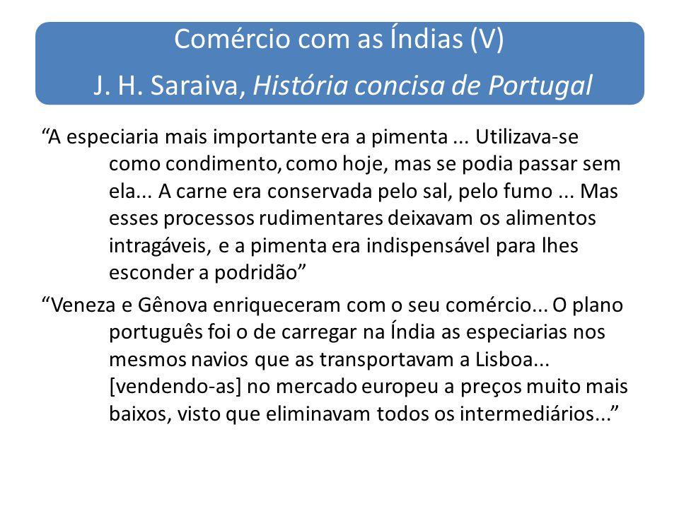Comércio com as Índias (V) J. H. Saraiva, História concisa de Portugal