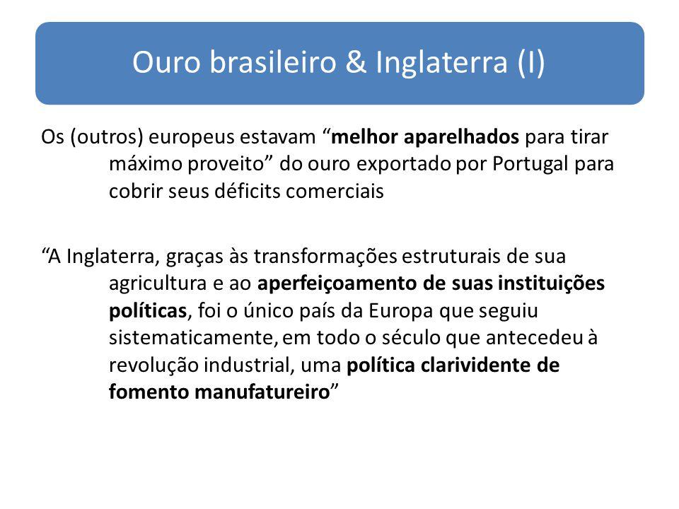 Ouro brasileiro & Inglaterra (I)
