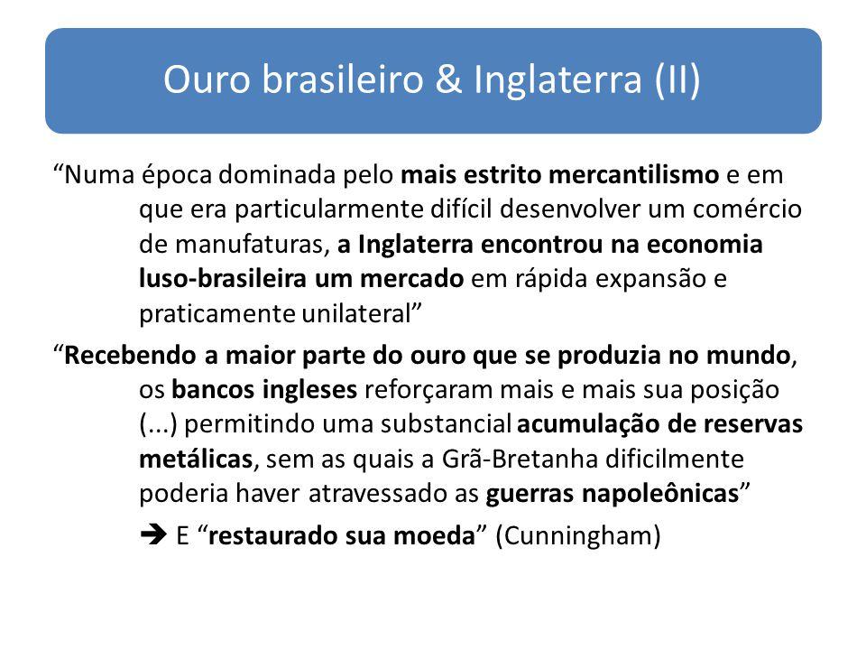 Ouro brasileiro & Inglaterra (II)