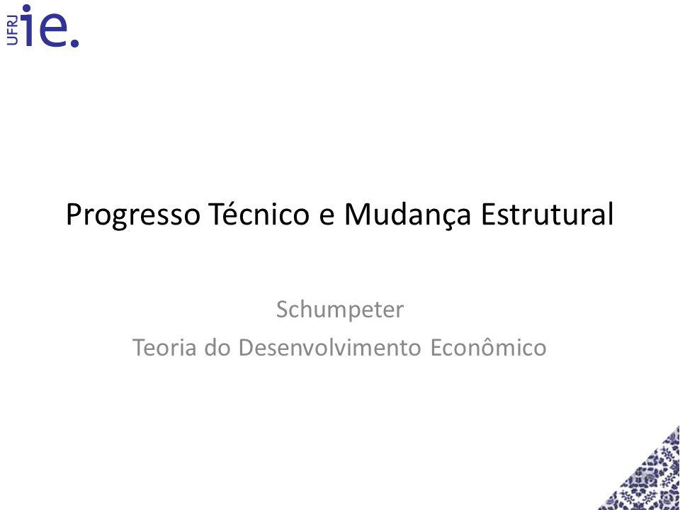 Progresso Técnico e Mudança Estrutural