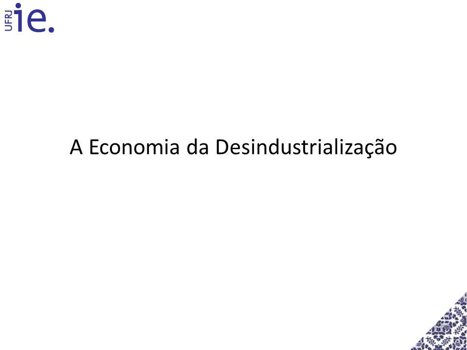 A Economia da Desindustrialização