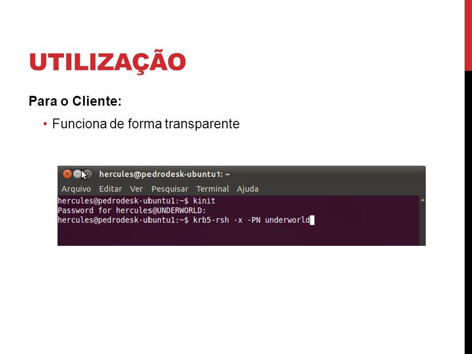 Utilização Para o Cliente: Funciona de forma transparente