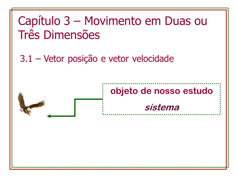 Capítulo 3 – Movimento em Duas ou Três Dimensões