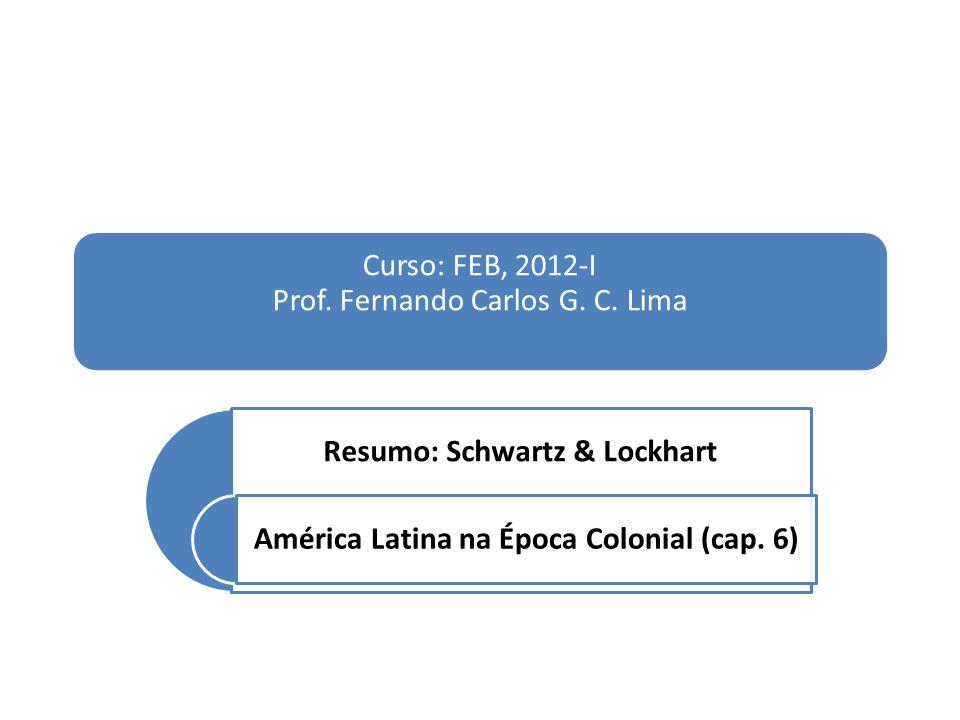 Resumo: Schwartz & Lockhart América Latina na Época Colonial (cap. 6)