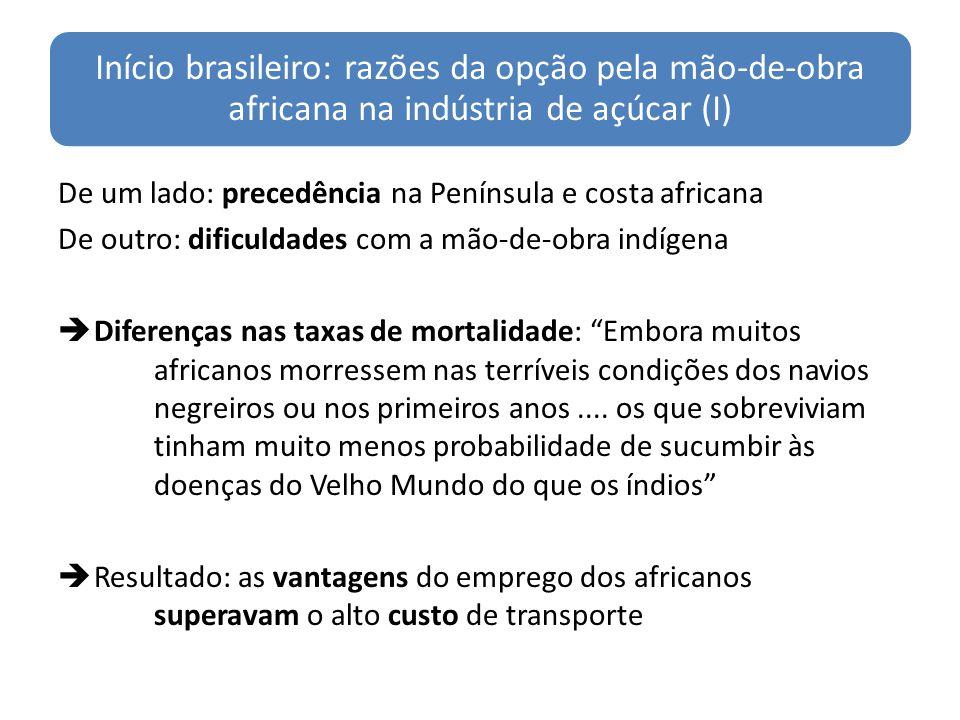 Início brasileiro: razões da opção pela mão-de-obra africana na indústria de açúcar (I)