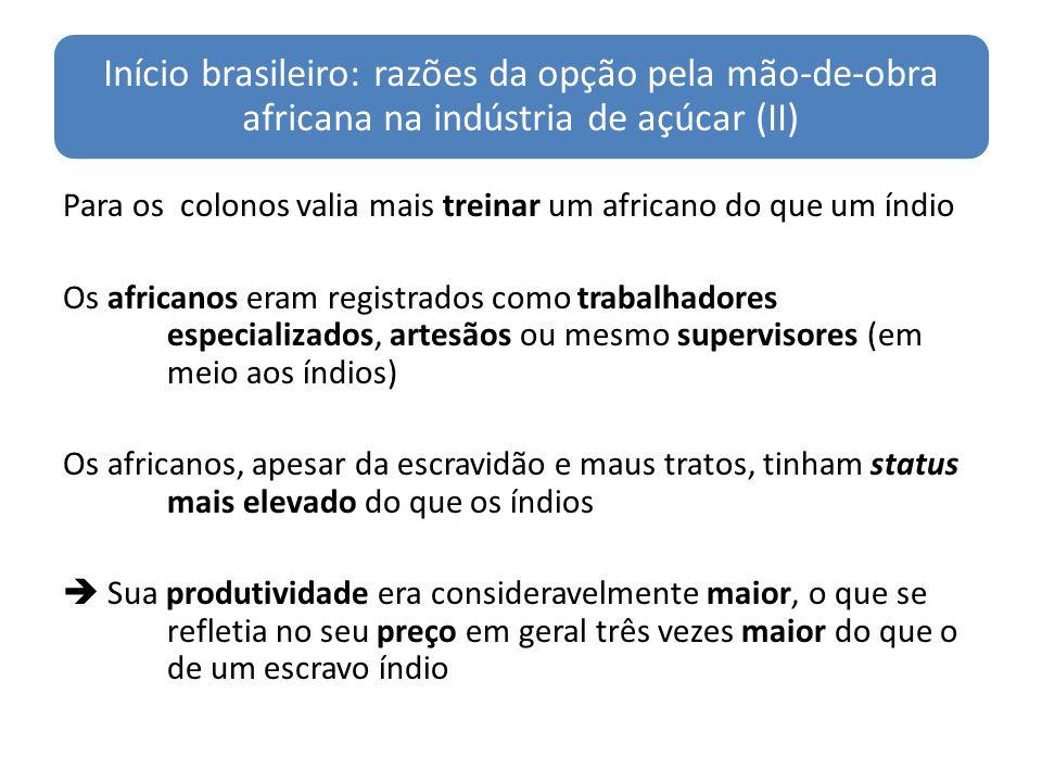 Início brasileiro: razões da opção pela mão-de-obra africana na indústria de açúcar (II)