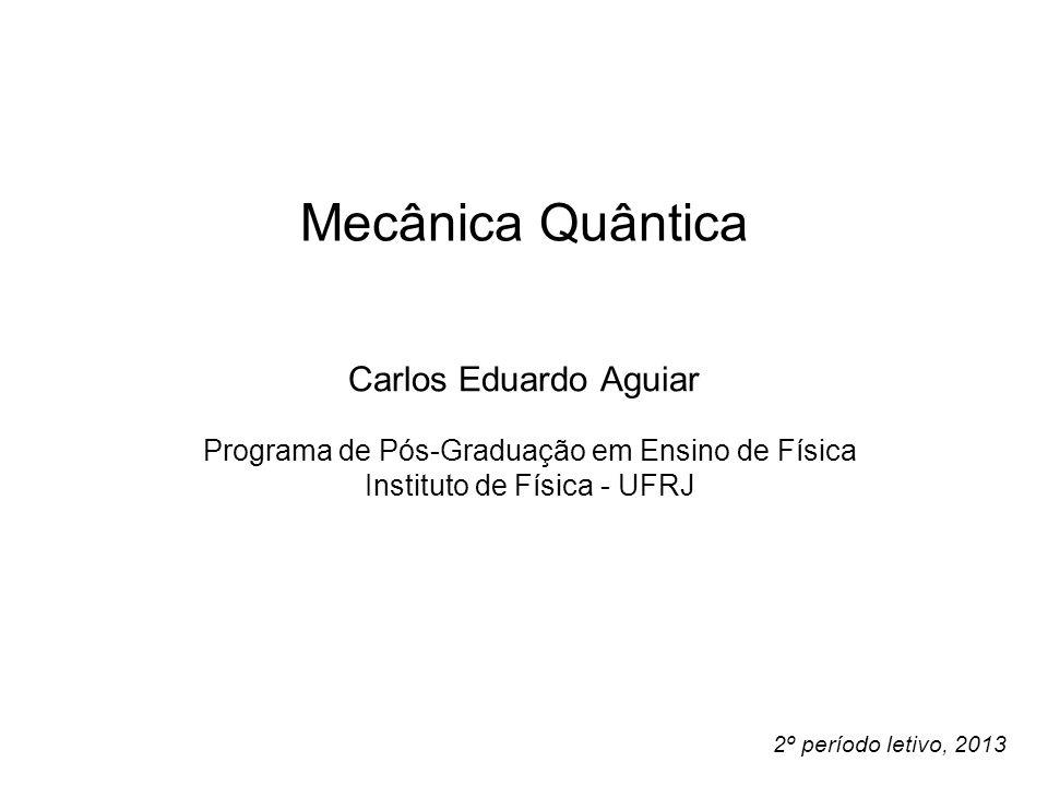 Mecânica Quântica Carlos Eduardo Aguiar