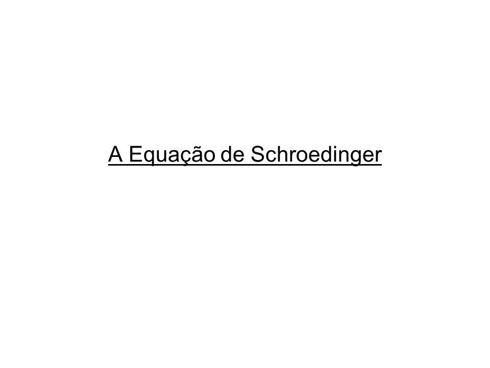 A Equação de Schroedinger