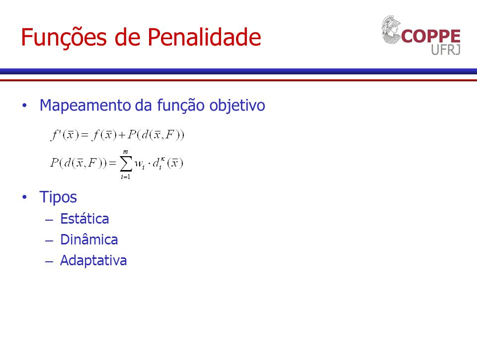 Funções de Penalidade Mapeamento da função objetivo Tipos Estática