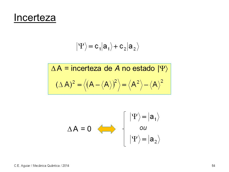 A = incerteza de A no estado |