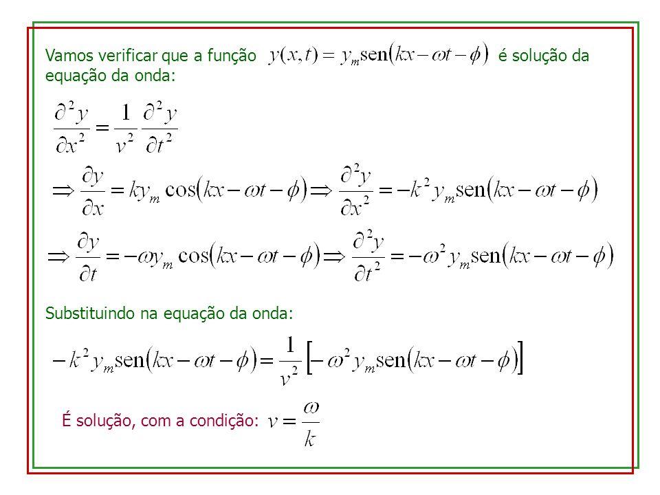 Vamos verificar que a função é solução da equação da onda: