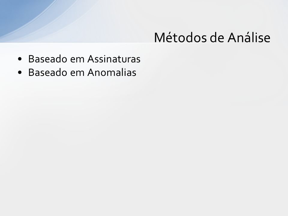 Métodos de Análise Baseado em Assinaturas Baseado em Anomalias