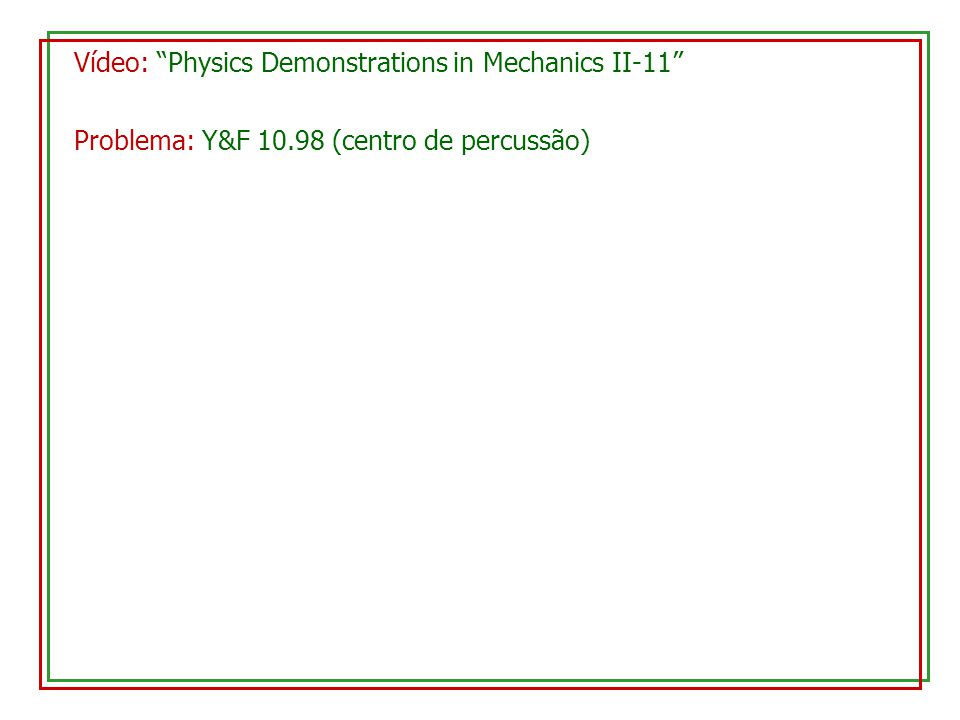 Vídeo: Physics Demonstrations in Mechanics II-11