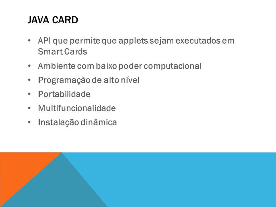 Java card API que permite que applets sejam executados em Smart Cards