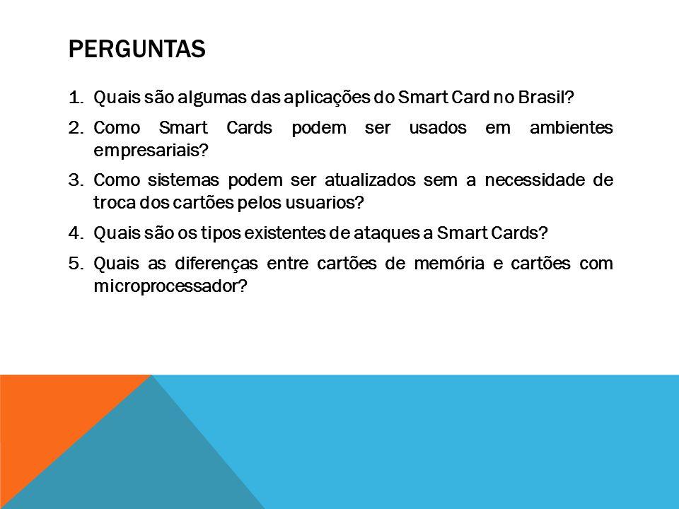 Perguntas Quais são algumas das aplicações do Smart Card no Brasil