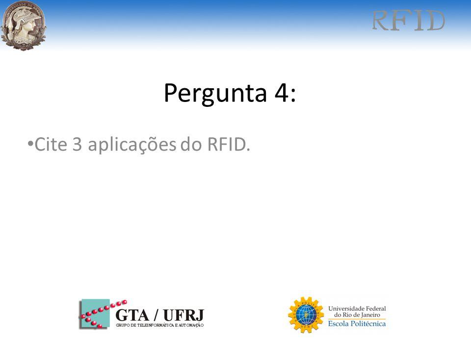 Cite 3 aplicações do RFID.