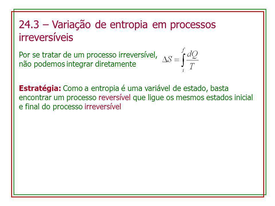 24.3 – Variação de entropia em processos irreversíveis