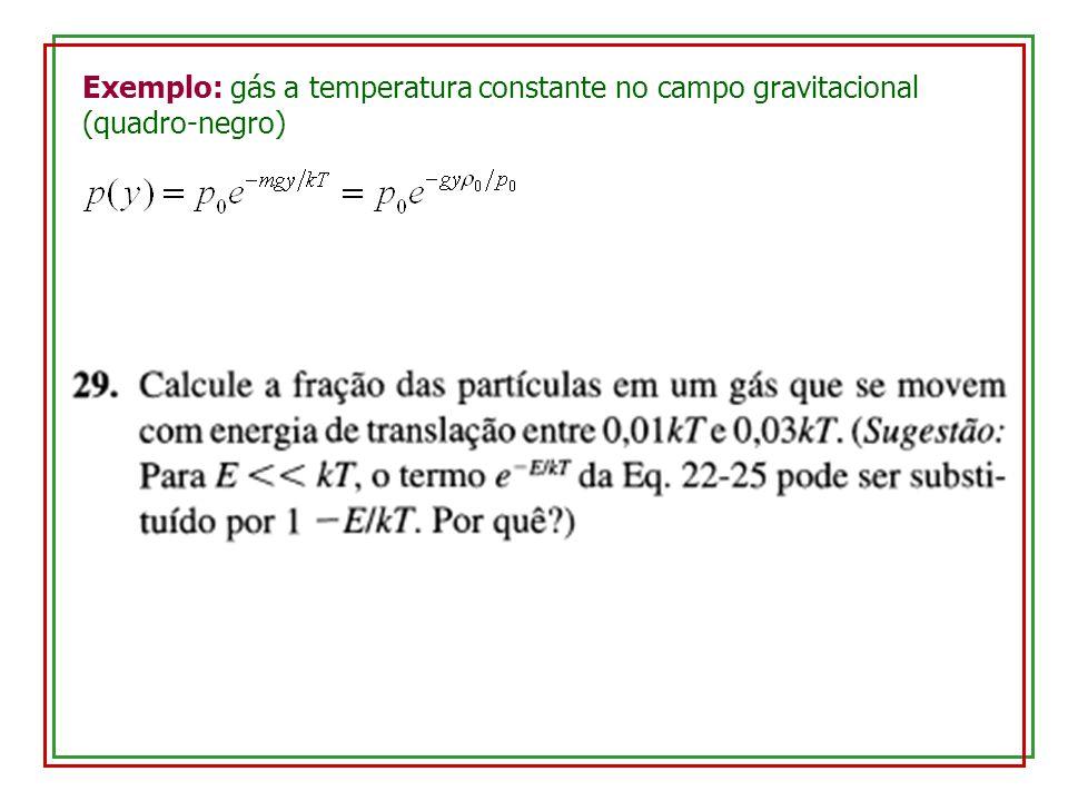 Exemplo: gás a temperatura constante no campo gravitacional (quadro-negro)