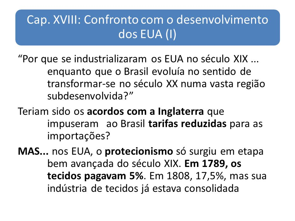 Cap. XVIII: Confronto com o desenvolvimento dos EUA (I)