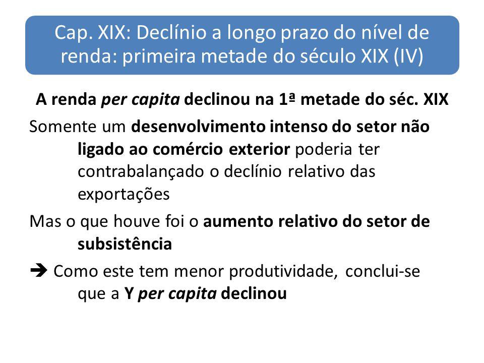 Cap. XIX: Declínio a longo prazo do nível de renda: primeira metade do século XIX (IV)