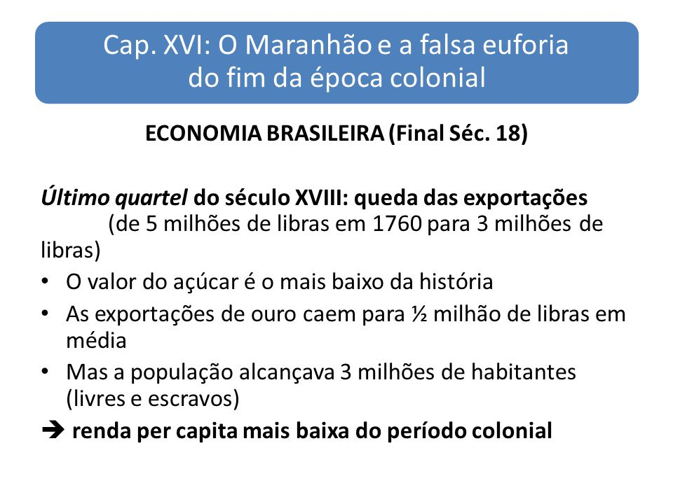 ECONOMIA BRASILEIRA (Final Séc. 18)