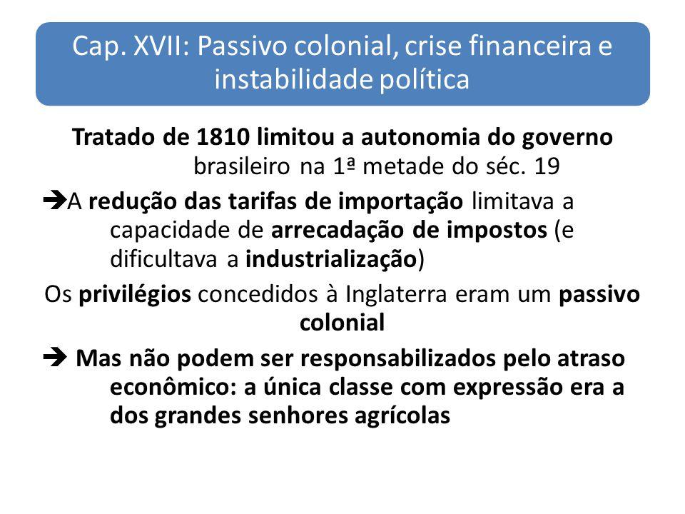 Cap. XVII: Passivo colonial, crise financeira e instabilidade política