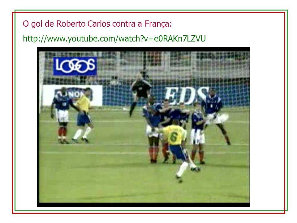 O gol de Roberto Carlos contra a França: