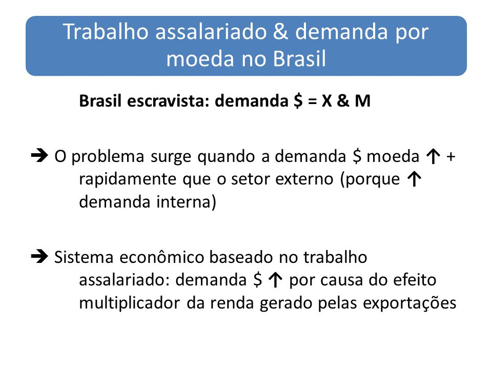 Trabalho assalariado & demanda por moeda no Brasil