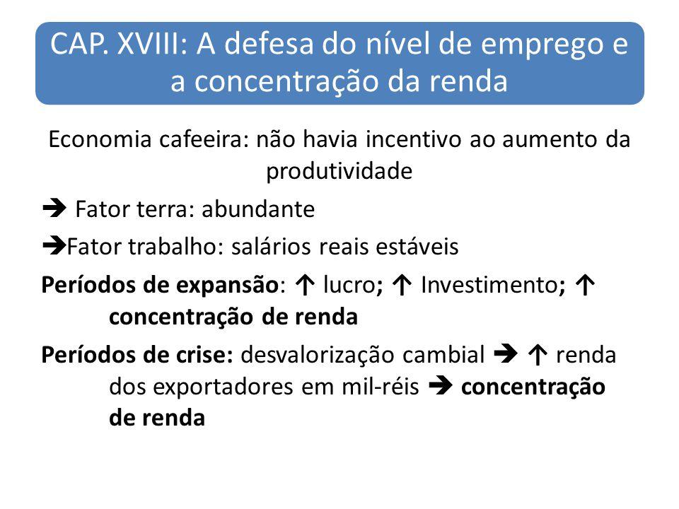 CAP. XVIII: A defesa do nível de emprego e a concentração da renda