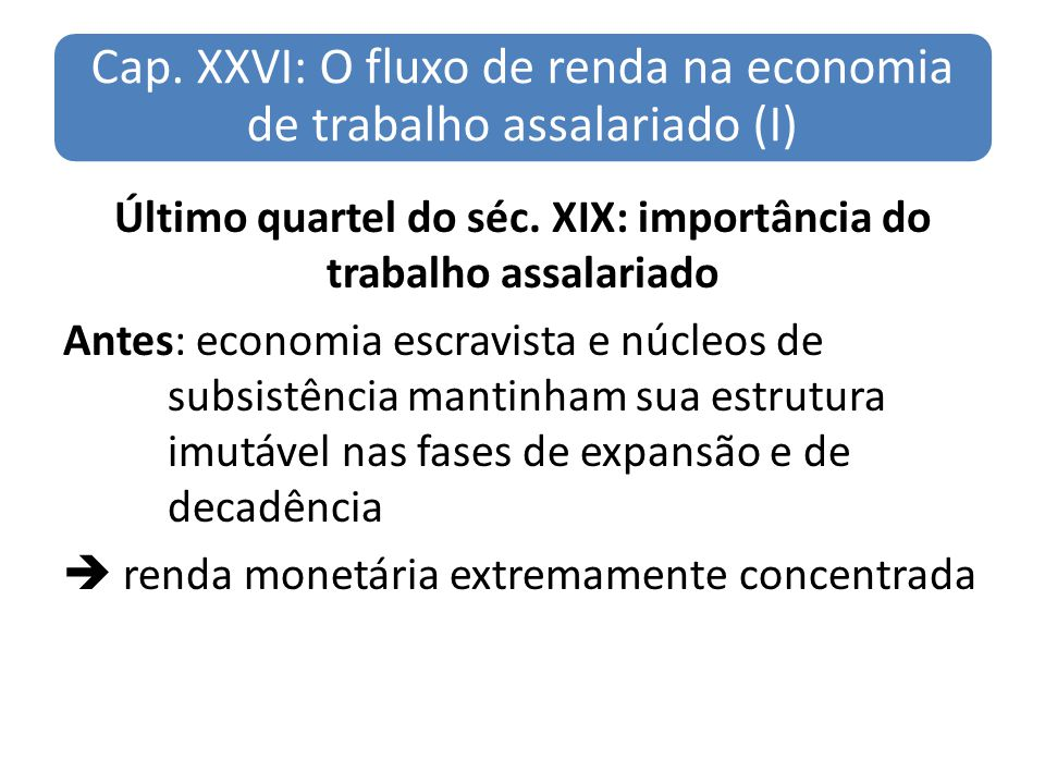 Cap. XXVI: O fluxo de renda na economia de trabalho assalariado (I)