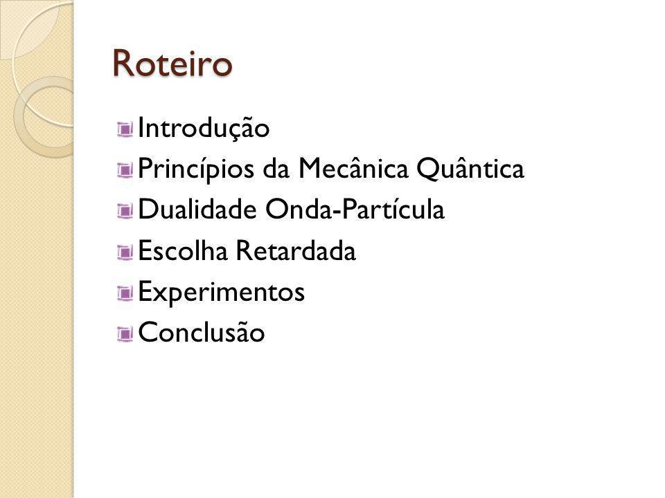 Roteiro Introdução Princípios da Mecânica Quântica