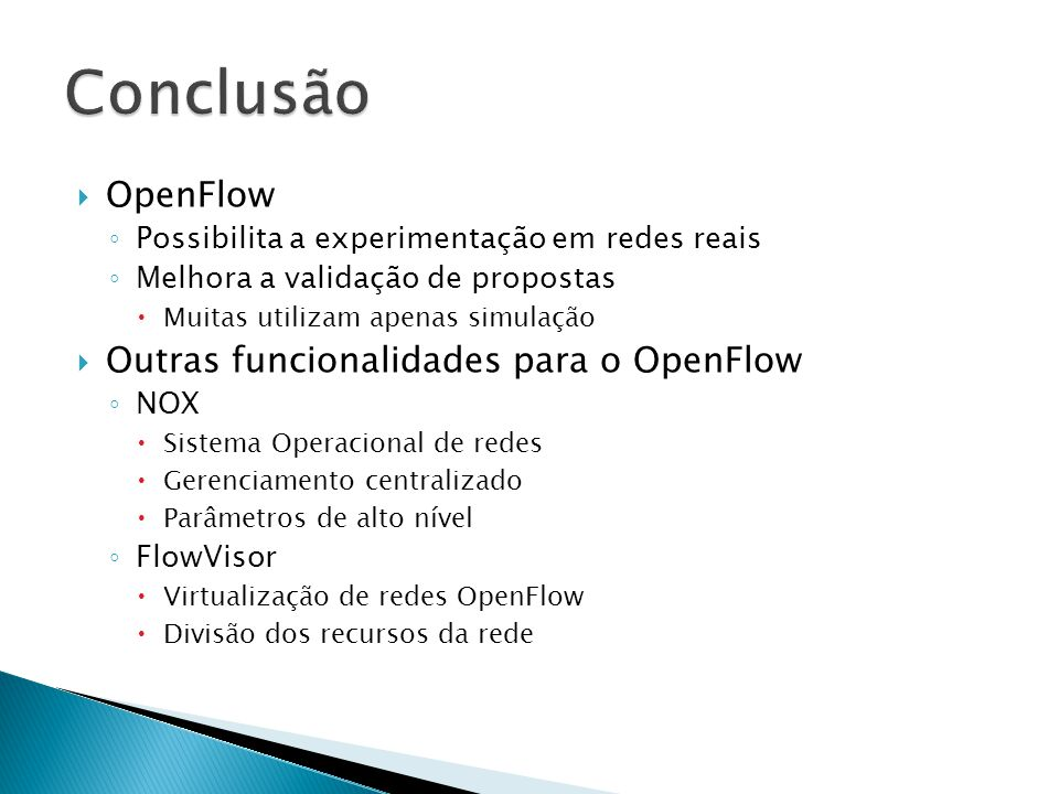 Conclusão OpenFlow Outras funcionalidades para o OpenFlow