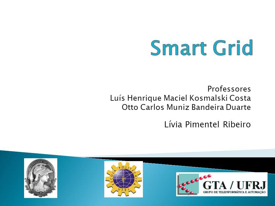 Smart Grid Lívia Pimentel Ribeiro Professores