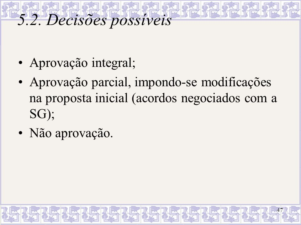 5.2. Decisões possíveis Aprovação integral;