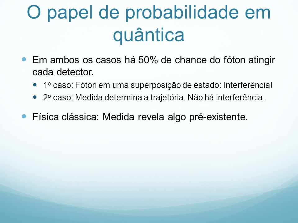 O papel de probabilidade em quântica