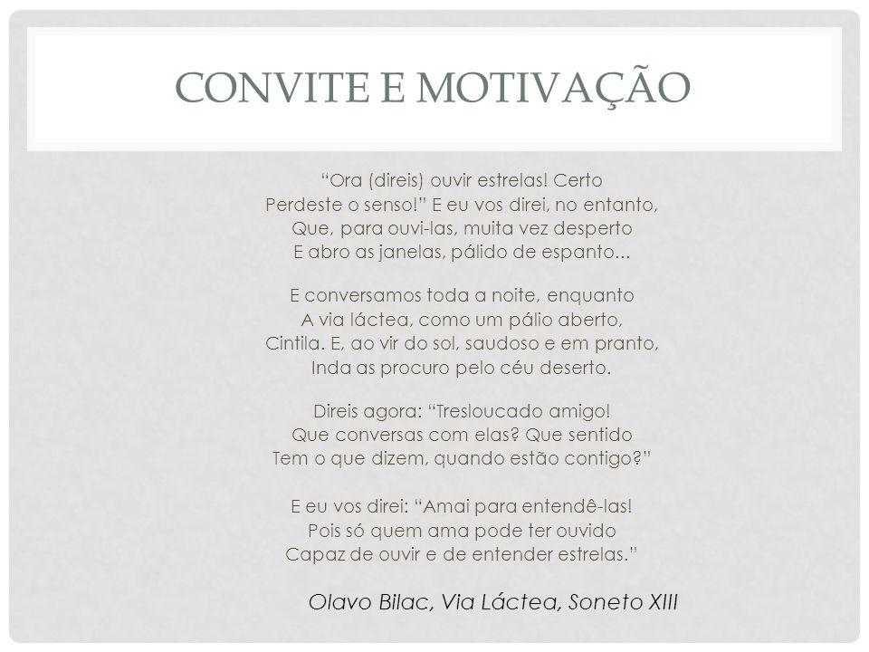 convite e motivação Olavo Bilac, Via Láctea, Soneto XIII