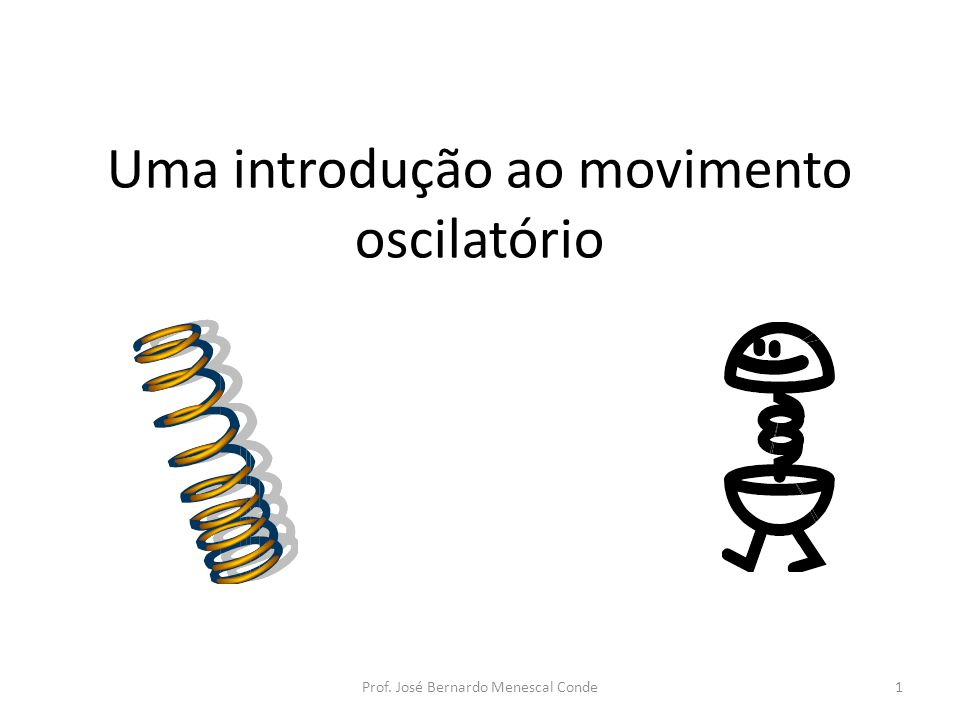 Uma introdução ao movimento oscilatório