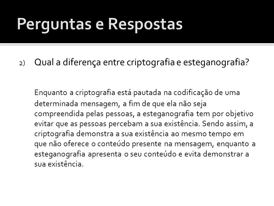 Perguntas e Respostas Qual a diferença entre criptografia e esteganografia
