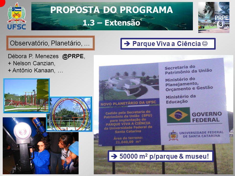 PROPOSTA DO PROGRAMA 1.3 – Extensão Observatório, Planetário, ...