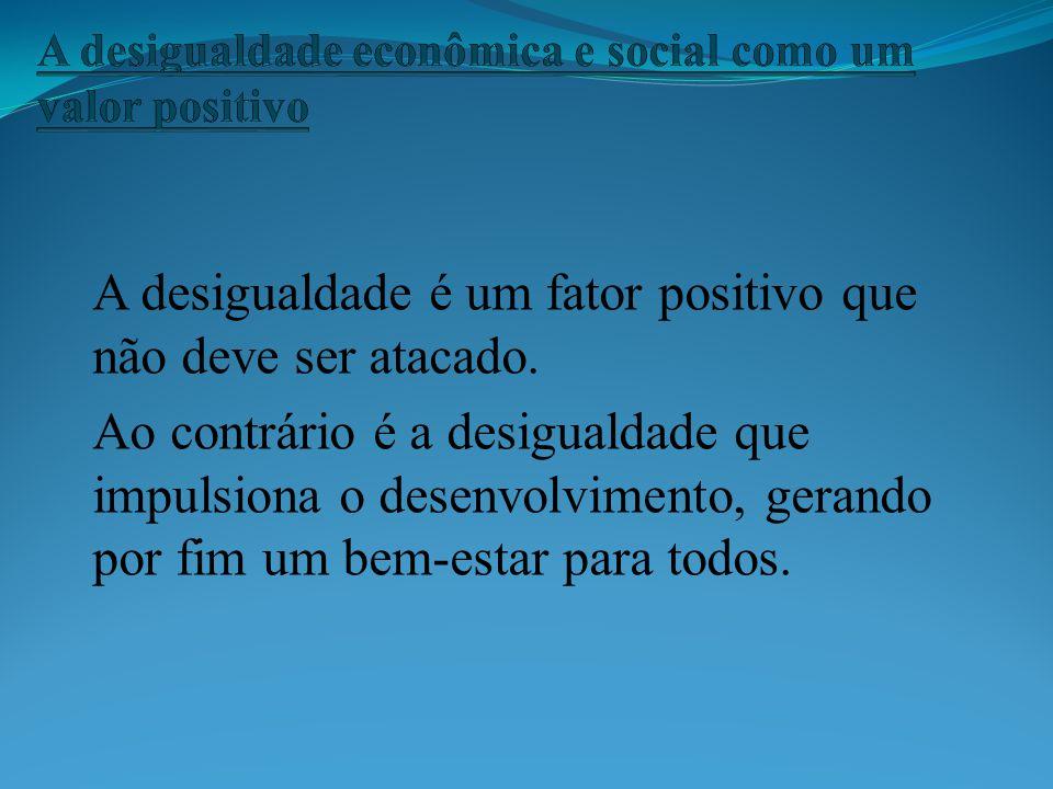 A desigualdade econômica e social como um valor positivo