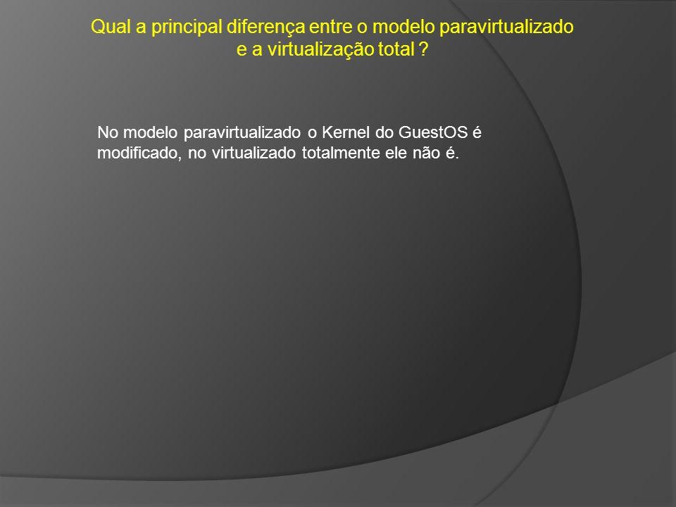 Qual a principal diferença entre o modelo paravirtualizado