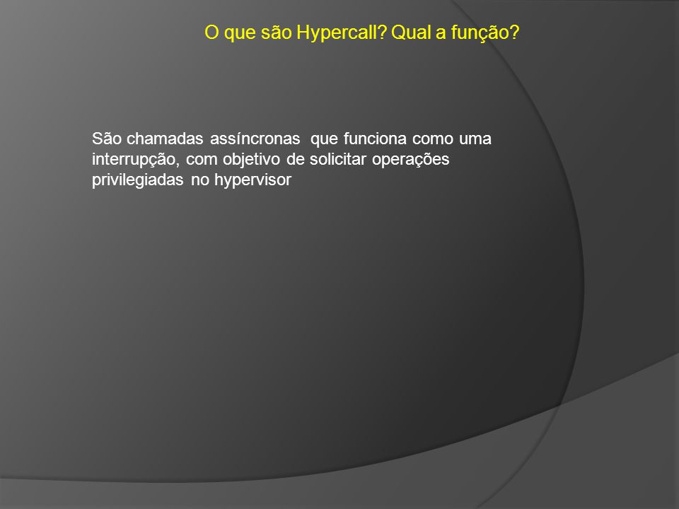O que são Hypercall Qual a função