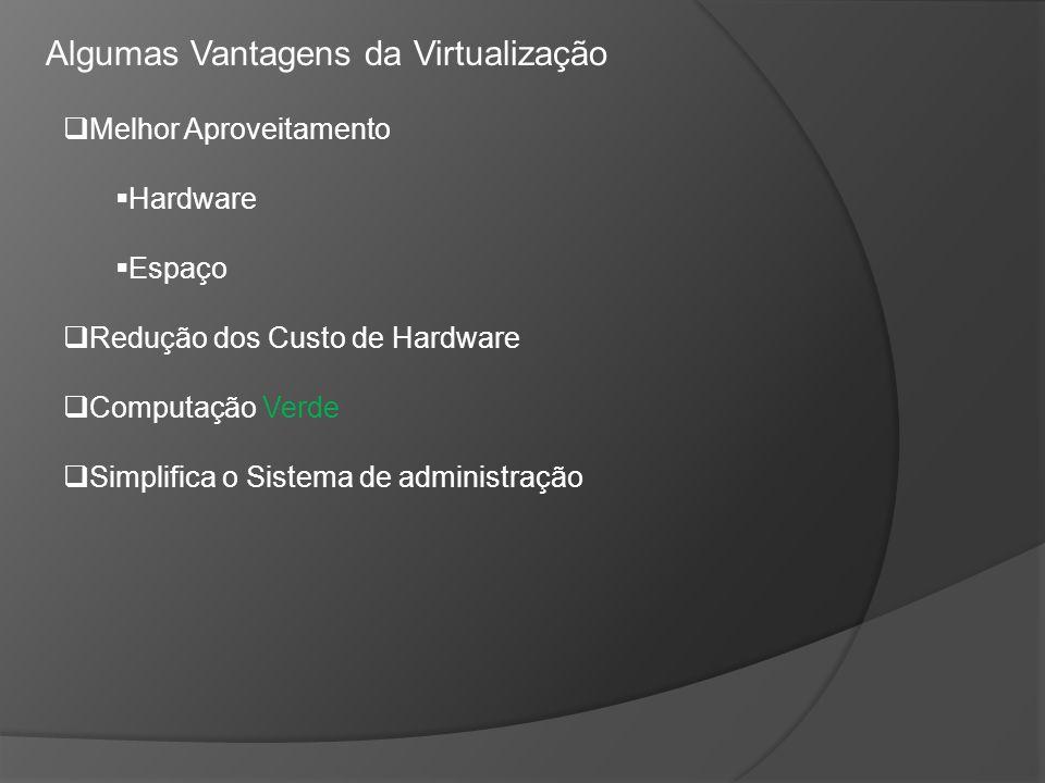 Algumas Vantagens da Virtualização