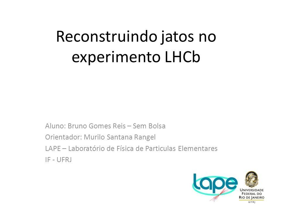 Reconstruindo jatos no experimento LHCb