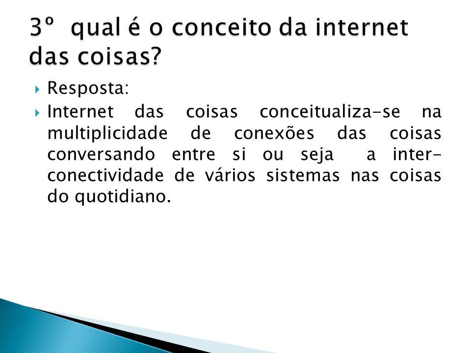 3º qual é o conceito da internet das coisas