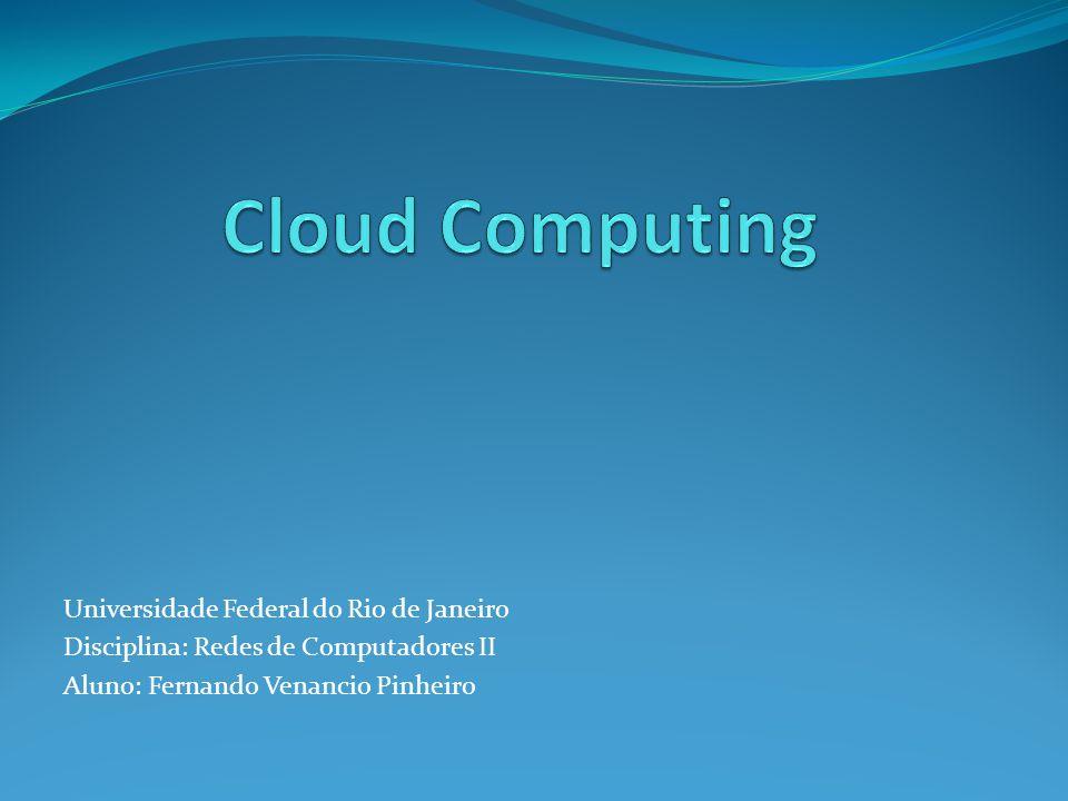 Cloud Computing Universidade Federal do Rio de Janeiro