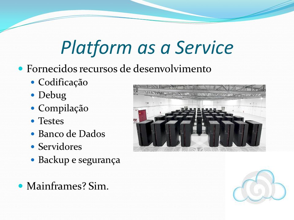Platform as a Service Fornecidos recursos de desenvolvimento