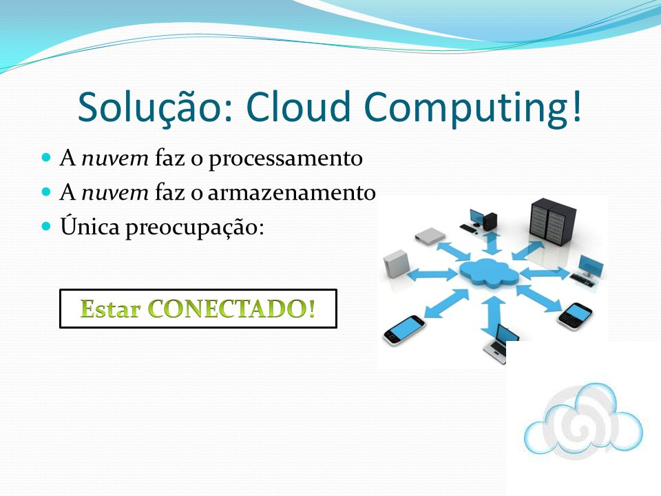 Solução: Cloud Computing!
