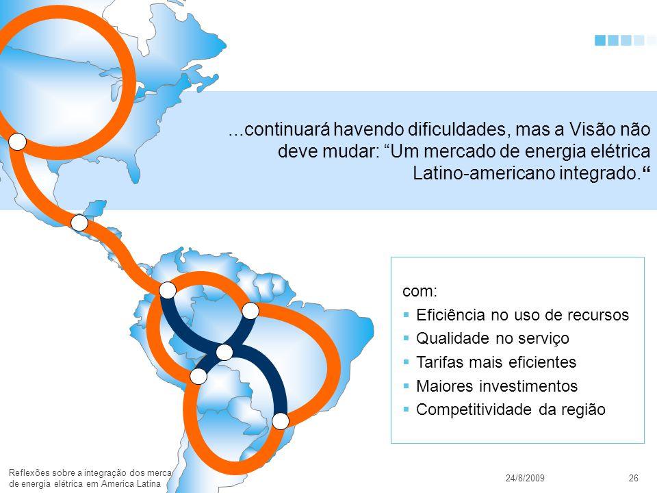 ...continuará havendo dificuldades, mas a Visão não deve mudar: Um mercado de energia elétrica Latino-americano integrado.
