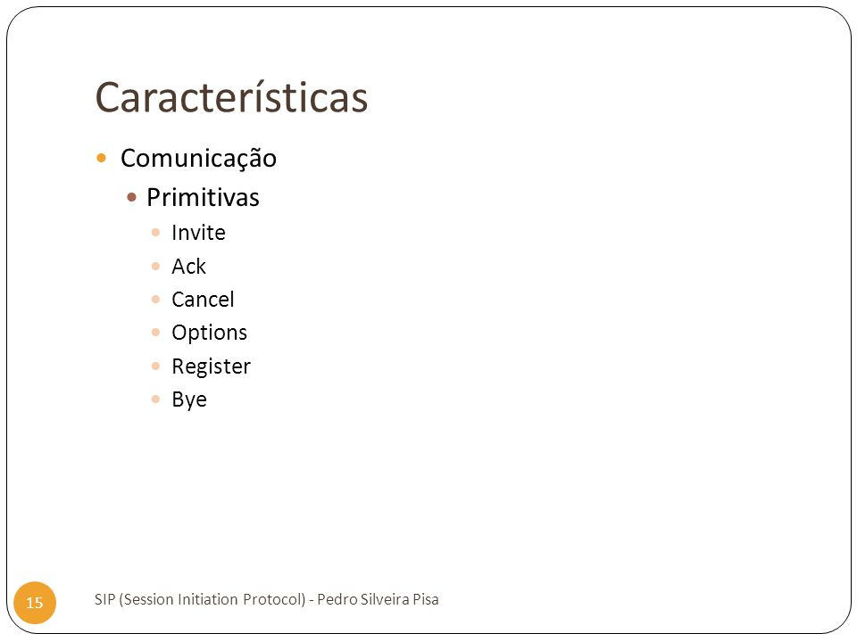 Características Comunicação Primitivas Invite Ack Cancel Options